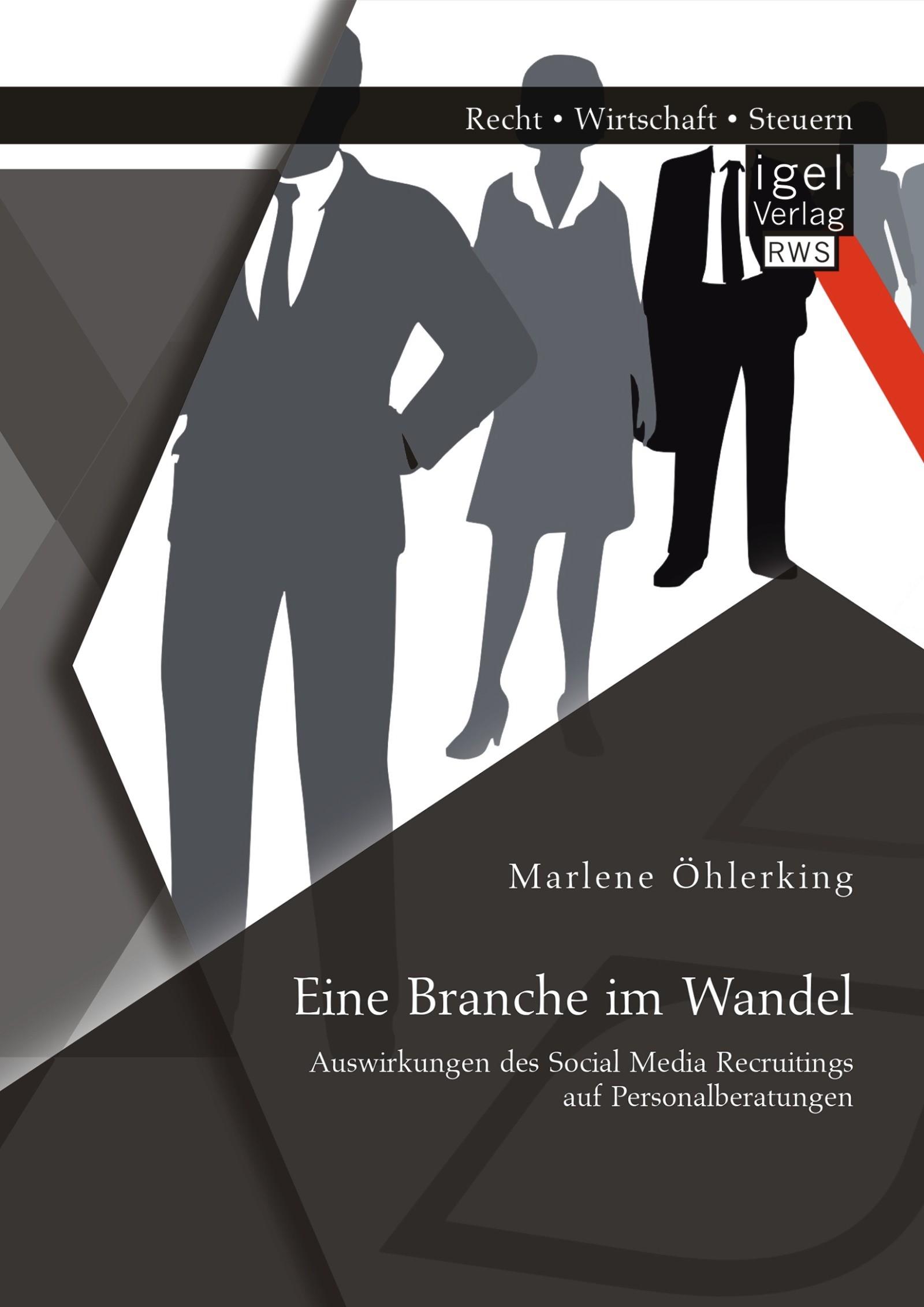 Eine Branche im Wandel: Auswirkungen des Social Media Recruitings auf Personalberatungen   Öhlerking   Erstauflage, 2014   Buch (Cover)