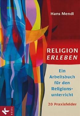 Abbildung von Mendl | Religion erleben | 2008 | Ein Arbeitsbuch für den Religi...