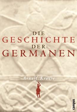 Abbildung von Krause | Die Geschichte der Germanen | 2005