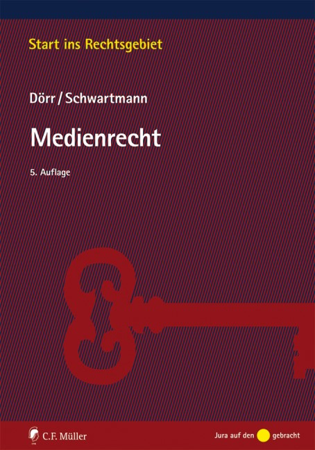 Abbildung von Dörr / Schwartmann   Medienrecht   5., neu bearbeitete und erweiterte Auflage   2014
