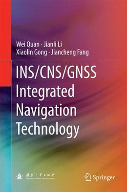 Abbildung von Quan / Li | INS/CNS/GNSS Integrated Navigation Technology | 1. Auflage | 2015 | beck-shop.de
