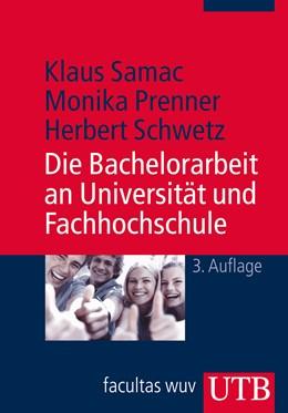 Abbildung von Samac / Prenner / Schwetz   Die Bachelorarbeit an Universität und Fachhochschule   aktual. u. erw. Aufl.   2014   Ein Lehr- und Lernbuch zur Ges...