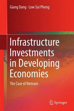 Abbildung von Dang / Sui Pheng | Infrastructure Investments in Developing Economies | 1. Auflage | 2014 | beck-shop.de