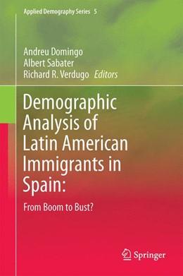 Abbildung von Domingo / Sabater / Verdugo | Demographic Analysis of Latin American Immigrants in Spain | 2015 | From Boom to Bust | 5