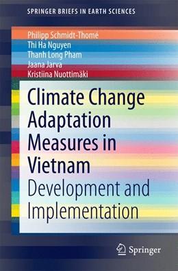 Abbildung von Schmidt-Thomé / Nguyen / Pham | Climate Change Adaptation Measures in Vietnam | 2014 | Development and Implementation