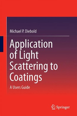 Abbildung von Diebold | Application of Light Scattering to Coatings | 1. Auflage | 2014 | beck-shop.de