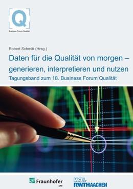 Abbildung von Schmitt | 18. Business Forum Qualität | 2014 | Daten für die Qualität von mor...