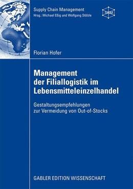 Abbildung von Hofer | Management der Filiallogistik im Lebensmitteleinzelhandel | 2009 | 2009 | Gestaltungsempfehlungen zur Ve...