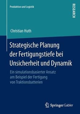 Abbildung von Huth   Strategische Planung der Fertigungstiefe bei Unsicherheit und Dynamik   1. Auflage   2014   beck-shop.de
