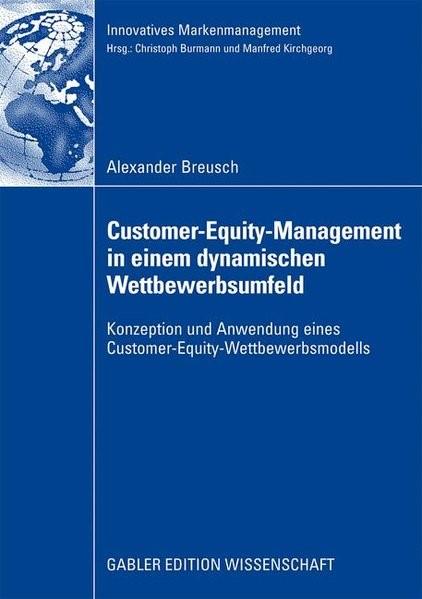 Abbildung von Breusch   Customer-Equity-Management in einem dynamischen Wettbewerbumfeld   2009   2009