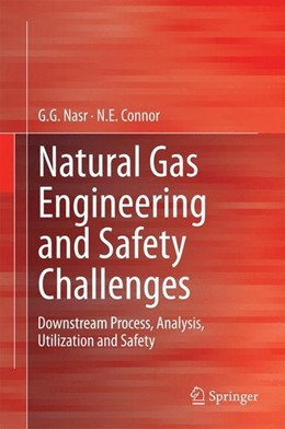 Abbildung von Nasr / Connor | Natural Gas Engineering and Safety Challenges | 2014 | 2014 | Downstream Process, Analysis, ...