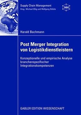 Abbildung von Bachmann | Post Merger Integration von Logistikdienstleistern | 2008 | 2009 | Konzeptionelle und empirische ...
