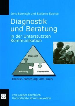Abbildung von Boenisch / Sachse | Diagnostik und Beratung in der Unterstützten Kommunikation | 2007 | Theorie, Forschung und Praxis
