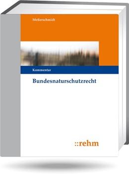 Abbildung von Meßerschmidt | Bundesnaturschutzrecht • mit Aktualisierungsservice | Loseblattwerk mit 147. Aktualisierung | 2020 | Kommentar und Entscheidungen z...