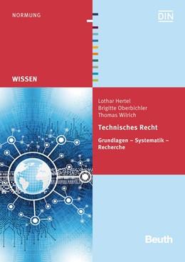 Abbildung von Hertel / / Oberbichler | Technisches Recht | 2015 | Grundlagen - Systematik - Rech...