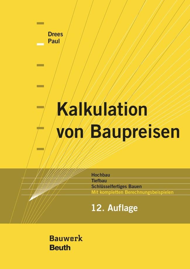 Abbildung von Drees, Gerhard / Paul, Wolfgang | Kalkulation von Baupreisen | 12. Auflage | 2015
