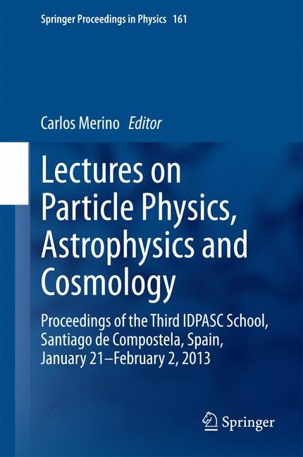 Abbildung von Merino | Lectures on Particle Physics, Astrophysics and Cosmology | 2015
