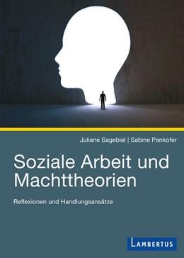 Abbildung von Sagebiel / Pankofer | Soziale Arbeit und Machttheorien | 1. Auflage | 2015 | beck-shop.de