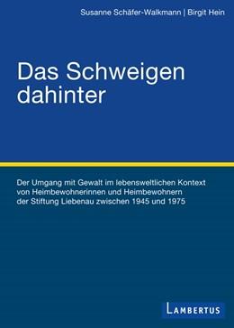 Abbildung von Schäfer-Walkmann / Hein | Das Schweigen dahinter | 2014 | Der Umgang mit Gewalt im leben...