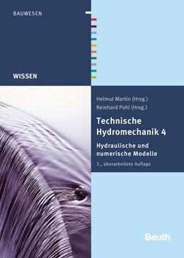 Abbildung von Martin / Pohl (Hrsg.) | Technische Hydromechanik 4 | 3., überarbeitete Auflage | 2015 | Hydraulische und numerische Mo...