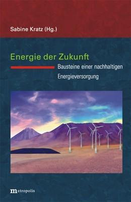 Abbildung von Kratz | Energie der Zukunft | 2007 | Bausteine einer nachhaltigen E... | 72