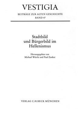 Abbildung von Wörrle, Michael / Zanker, Paul   Stadtbild und Bürgerbild im Hellenismus   1995   Kolloquium, München, 24. bis 2...   47