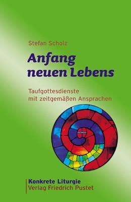 Abbildung von Scholz | Anfang neuen Lebens | 1. Auflage | 2007 | beck-shop.de