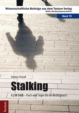 Abbildung von Schandl | Stalking | 2014 | § 238 StGB – Fluch oder Segen ... | 70