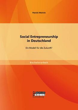Abbildung von Weirich   Social Entrepreneurship in Deutschland: Ein Modell für die Zukunft?   Erstauflage   2014
