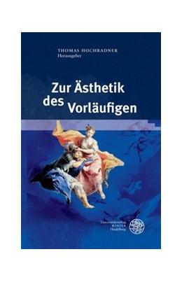 Abbildung von Hochradner | Zur Ästhetik des Vorläufigen | 2014 | 27