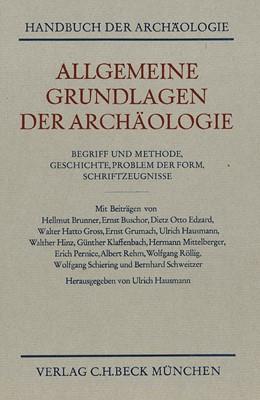 Abbildung von Allgemeine Grundlagen der Archäologie | 1969 | Begriff und Methode. Geschicht...