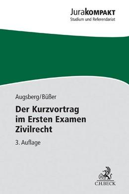 Abbildung von Augsberg / Büßer | Der Kurzvortrag im Ersten Examen Zivilrecht | 3. Auflage | 2015