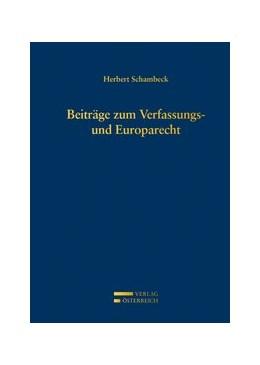 Abbildung von Schambeck   Beiträge zum Verfassungs- und Europarecht   2014