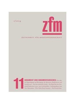 Abbildung von Gesellschaft für Medienwissenschaft | Zeitschrift für Medienwissenschaft 11 | 2014 | Dokument und Dokumentarisches