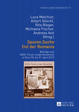 Abbildung von Melchior / Göschl / Rieger / Fischer   Spuren.Suche (in) der Romania   2014   Beiträge zum XXVIII. Forum Jun...   19