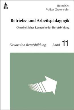 Abbildung von Ott / Grotensohn | Betriebs- und Arbeitspädagogik | 1. Auflage | 2014 | 11 | beck-shop.de