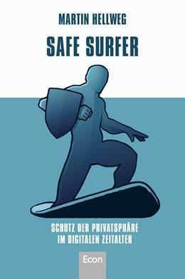 Abbildung von Hellweg | Safe Surfer - Schutz der Privatsphäre im digitalen Zeitalter | 1. Auflage | 2014 | beck-shop.de