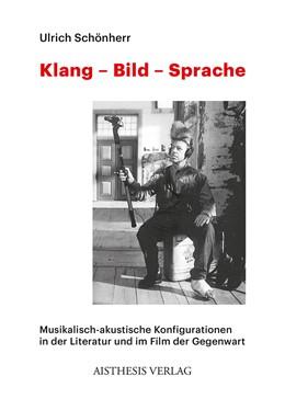 Abbildung von Schönherr | Klang - Bild - Sprache | 2014 | Musikalisch-akustische Konfigu...