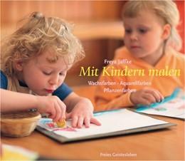 Abbildung von Jaffke | Mit Kindern malen | 1. Auflage | 2016 | beck-shop.de