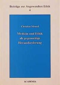 Abbildung von Menzel / Morscher / Neumaier   Medizin und Ethik als gegenseitige Herausforderung   1999