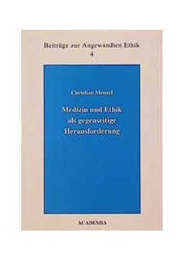 Abbildung von Menzel / Morscher / Neumaier | Medizin und Ethik als gegenseitige Herausforderung | 1999