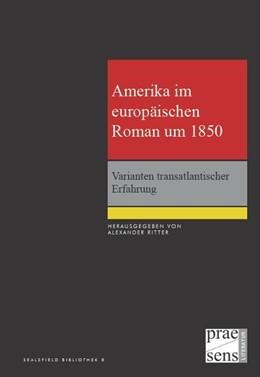 Abbildung von Ritter   Amerika im europäischen Roman um 1850   2011   Varianten transatlantischer Er...
