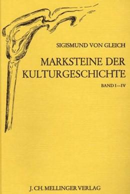 Abbildung von Gleich | Marksteine der Kulturgeschichte | 3. Auflage | 1982 | I.-IV. Teil. Von Noah bis zur ...