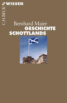 Abbildung von Maier, Bernhard   Geschichte Schottlands   1. Auflage   2015   2844   beck-shop.de