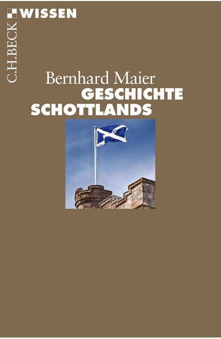 Cover: Bernhard Maier, Geschichte Schottlands