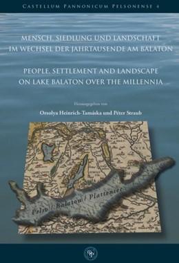 Abbildung von Heinrich-Tamáska / Straub   Mensch, Siedlung und Landschaft im Wechsel der Jahrtausende am Balaton   2014