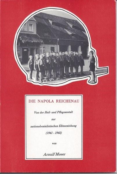 Die NAPOLA Reichenau | Moser | 2., 2. überarbeitete Auflage 2014 der 1997 im Arbeitskreis für Regionalgeschichte Bodensee e.V. erschienenen Erstauflage, 2014 | Buch (Cover)