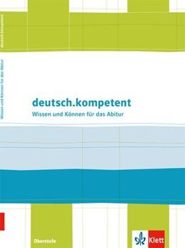 Abbildung von deutsch.kompetent. Wissen und Können Oberstufe | 1. Auflage | 2015 | beck-shop.de