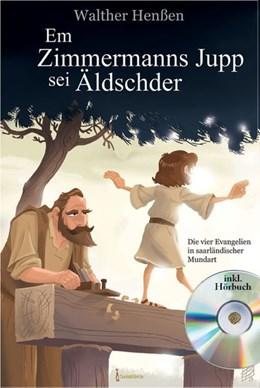 Abbildung von Henßen | Em Zimmermanns Jupp sei Äldschder | 2014 | Die vier Evangelien in saarlän...