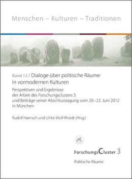Abbildung von Haensch / Wulf-Rheidt | ForschungsCluster 3. Dialoge über politische Räume in vormodernen Kulturen | 1. Auflage | 2014 | beck-shop.de
